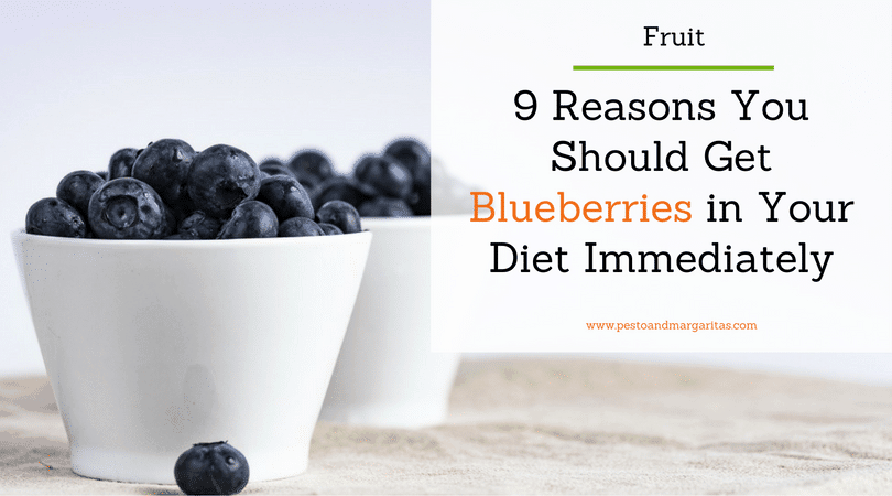 9 Reasons You Should Get Blueberries in Your Diet Immediately