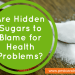 Are Hidden Sugars to Blame for Health Problems?