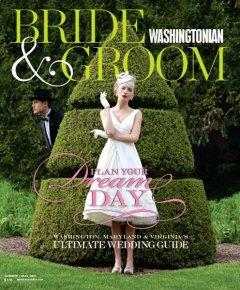 Washingtonian Bride & Groom, Summer/Fall 2011
