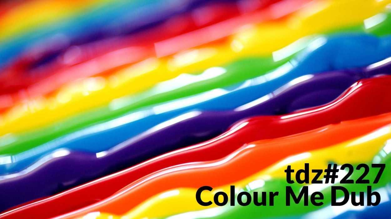 Pete Cogle's Podcast Factory – The Dub Zone #226… Colour Me Dub…..