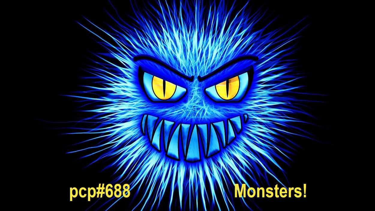 Pete Cogle – PCP#688… Monsters!