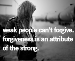 forgiveness is sign of strength