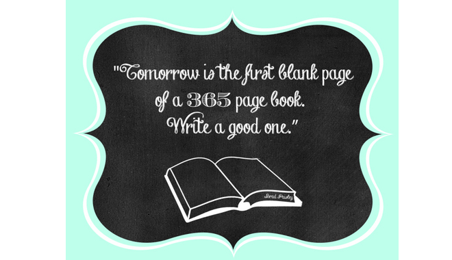Tomorrow is the first blank page of a 365 day book.