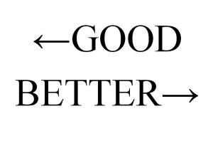 Good Better