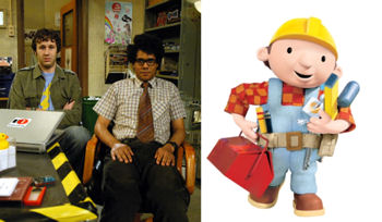 The IT Crowd and Bob the Builder