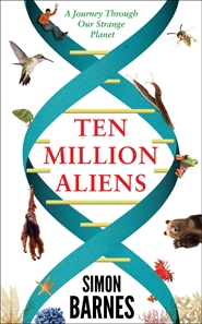 Ten Million Aliens by Simon Barnes
