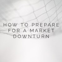 How to Prepare for a Market Downturn