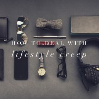 How to Deal With Lifestyle Creep