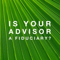 Is Your Advisor a Fiduciary?