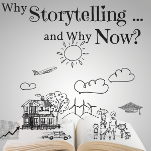 Why-Storytelling-and-Why-Now