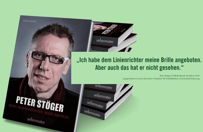 Ab sofort im Handel erhältich Peter Stöger: Seine Mannschaften. Seine Erfolge.