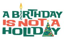 A Birthday Is Not a Holiday