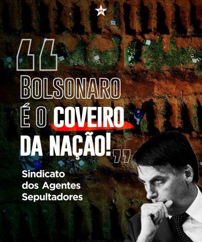 Bolsonaro coveiro da Nação