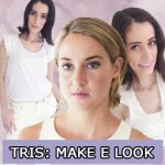 Look e Make: Tris (série Divergente)