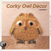 Corky Owl poster : a small owl made of cork and wood