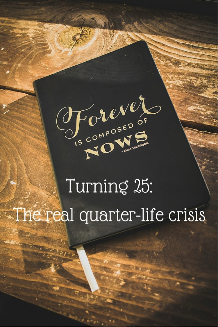 Turning 25_The real quarter-lifecrisis