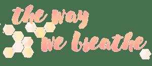 the way we breathe - lifestyle blog