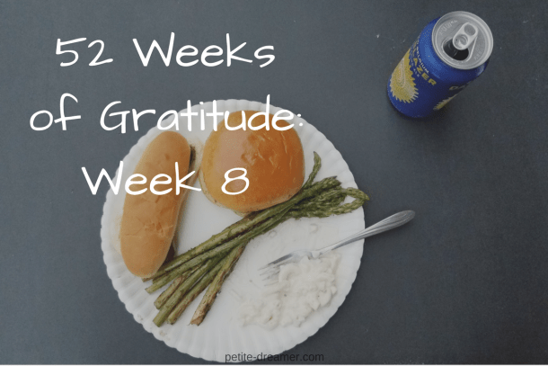 52 Weeks of Gratitude: Week 8