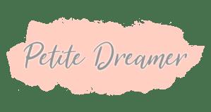 Petite Dreamer - a lifestyle blog