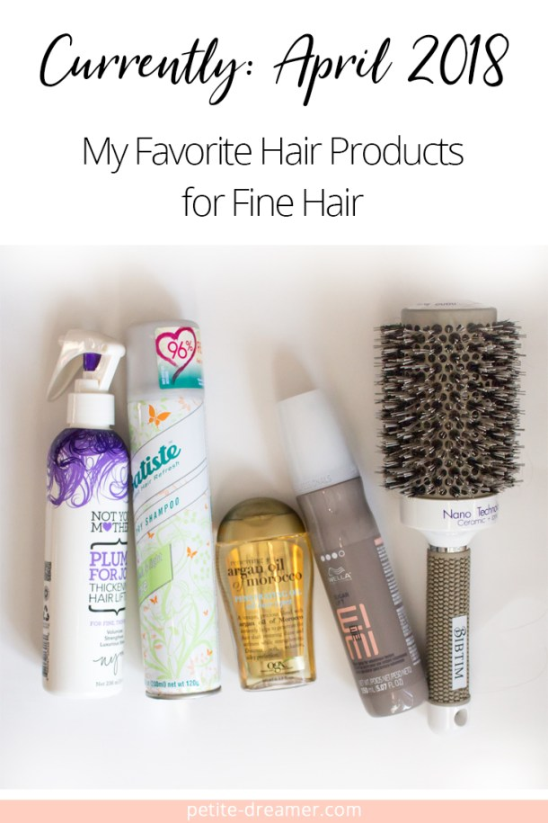 Currently: April 2018 - My Favorite Hair Products for Fine Hair