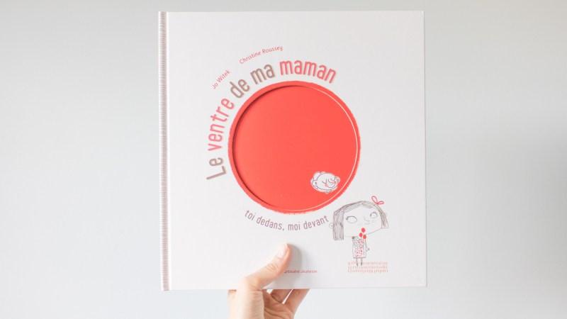"""""""Le ventre de ma maman. Toi dedans, moi devant."""" pour expliquer la grossesse aux enfants"""