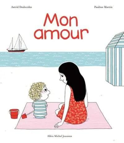 Mon amour, un livre sur l'amour inconditionnel des parents, utile pour parler de l'accouchement aux enfants.