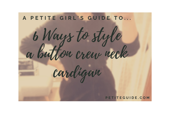 6 Ways to Style a Button Crew Neck Cardigan