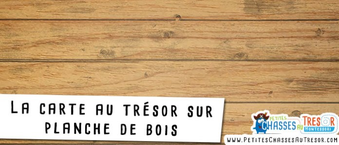 Carte au trésor sur une planche de bois