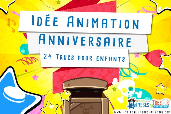 id e animation anniversaire 24 trucs pour enfants. Black Bedroom Furniture Sets. Home Design Ideas