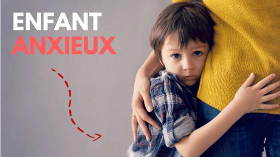 Anxiétés et peurs chez l'enfant : aider un enfant peureux