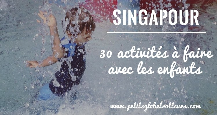 activités à faire à Singapour avec enfants