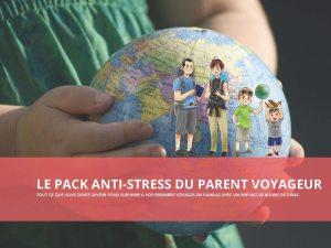 Le pack anti-stress des parents voyageurs