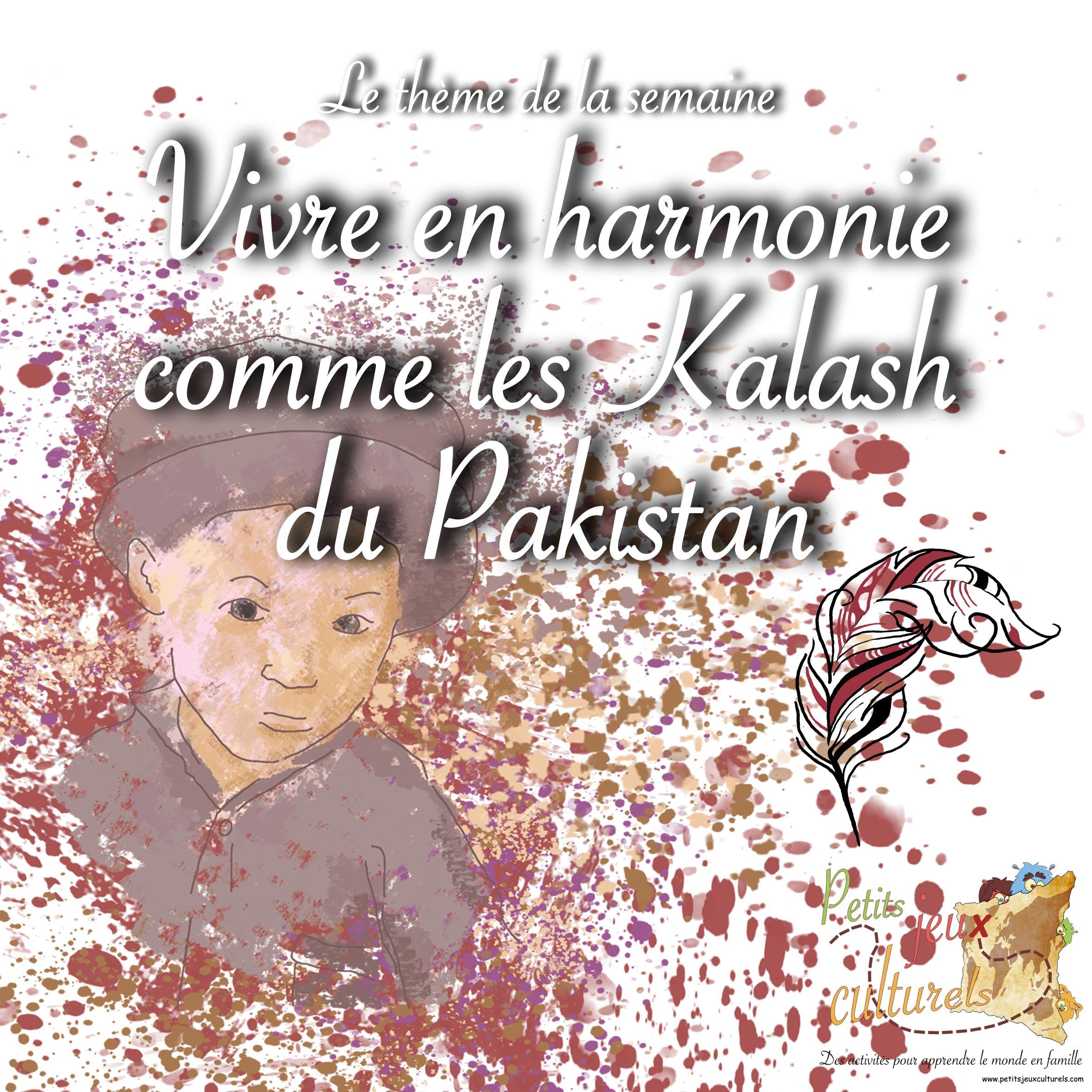 Vivre en harmonie comme les Kalash du Pakistan