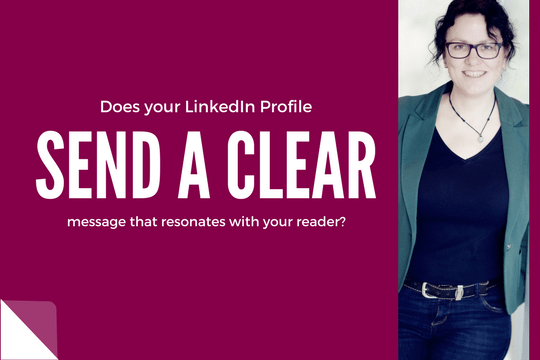 Check if your LinkedIn Profile sends a clear message.