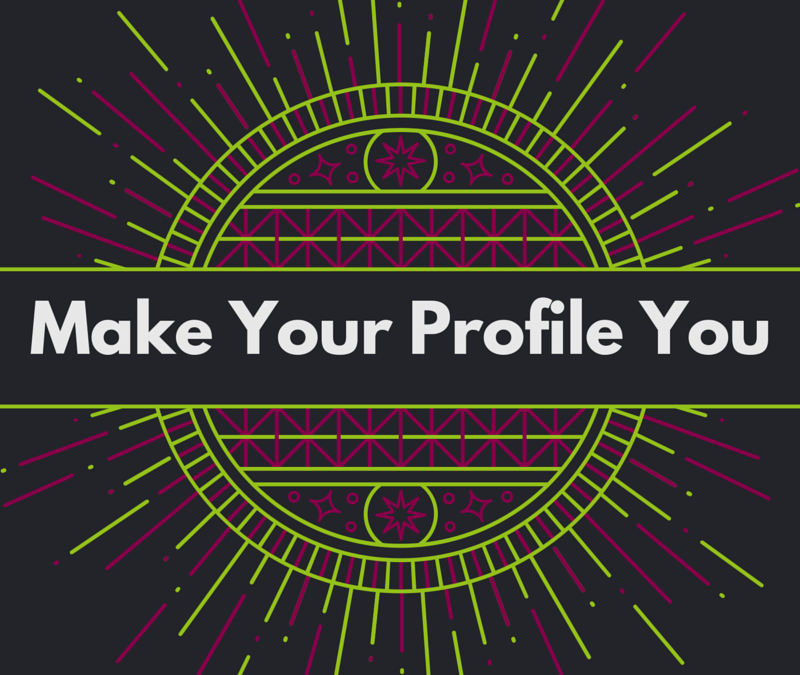 How to make your LinkedIn Profile resonate with the reader: Every Time!