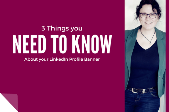 3 Things you need to know about the LinkedIn Profile Banner