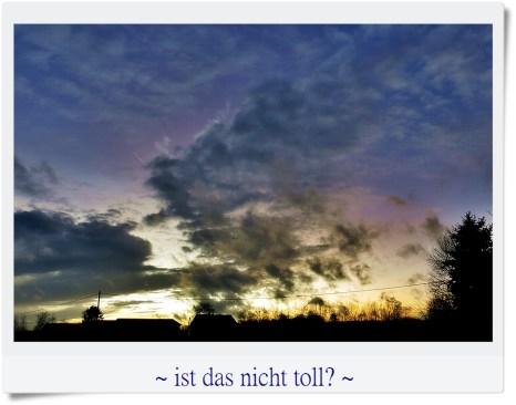 2-Februar der Tag war dunkel, nur ein kurzer toller Abendhimmel