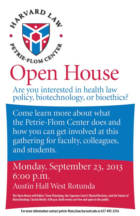 Petrie-Flom Center annual open house reception, Monday, September 23, 2013, 6:00pm, Austin West Rotunda. Free and open to the public.