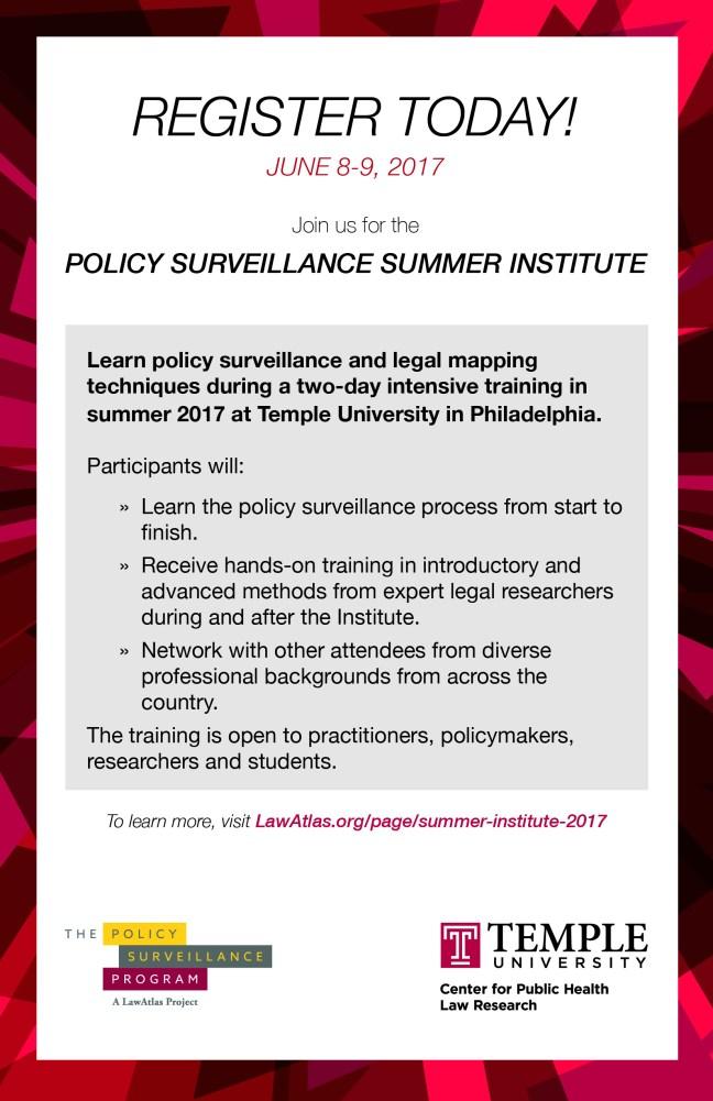 Policy Surveillance Summer Institute 2017 is open to policy-makers, practitioners, students and more!