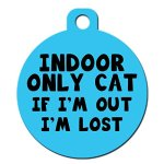 Cute-Cat-Pet-ID-Tag-Indoor-Only-Cat-If-Im-Out-Im-Lost-Personalize-Col-0