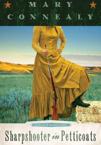Sharpshooter in Petticoats by Mary Connealy