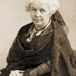 The best protection any woman can have … is courage. —Elizabeth Cady Stanton (1815-1902), social activist, abolitionist, women's rights crusader