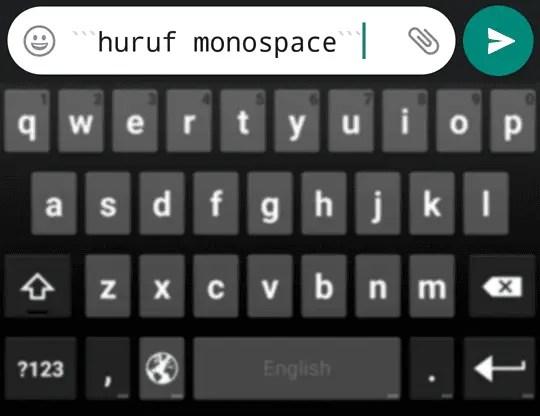 Cara Membuat Huruf Monospace di WhatsApp