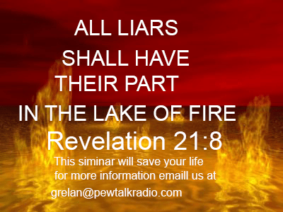 All liars shall have there part in the lake of Fire