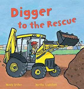 Digger to the Rescue by Mandy Archer and Martha Lightfoot