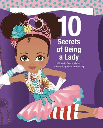 10 Secrets of Being a Lady by Sheba Matheu