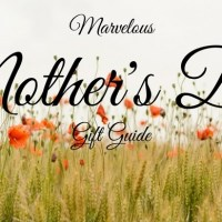 Marvelous Mother's Day Gift Guide 2018