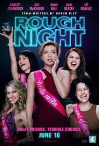 Rough Night Opens Today Nation Wide