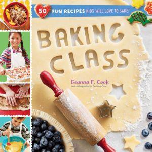 Baking Class by Deanna F. Cook