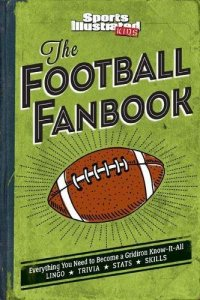 Sports Illustrated Kids: The Football Fanbook